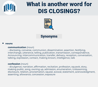 dis-closings, synonym dis-closings, another word for dis-closings, words like dis-closings, thesaurus dis-closings