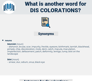 dis-colorations, synonym dis-colorations, another word for dis-colorations, words like dis-colorations, thesaurus dis-colorations