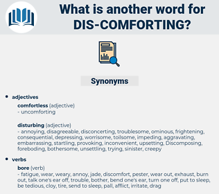 dis-comforting, synonym dis-comforting, another word for dis-comforting, words like dis-comforting, thesaurus dis-comforting