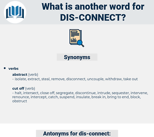 dis-connect, synonym dis-connect, another word for dis-connect, words like dis-connect, thesaurus dis-connect