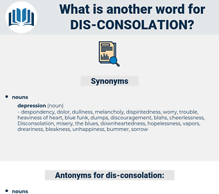 dis-consolation, synonym dis-consolation, another word for dis-consolation, words like dis-consolation, thesaurus dis-consolation