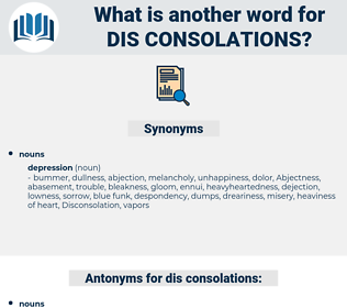 dis-consolations, synonym dis-consolations, another word for dis-consolations, words like dis-consolations, thesaurus dis-consolations
