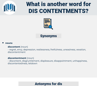 dis contentments, synonym dis contentments, another word for dis contentments, words like dis contentments, thesaurus dis contentments