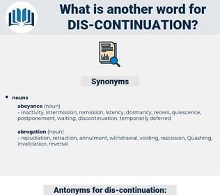 dis-continuation, synonym dis-continuation, another word for dis-continuation, words like dis-continuation, thesaurus dis-continuation