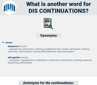 dis-continuations, synonym dis-continuations, another word for dis-continuations, words like dis-continuations, thesaurus dis-continuations