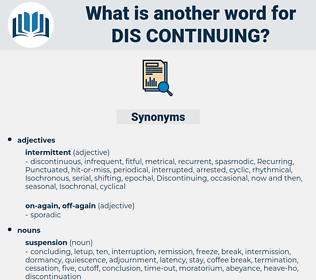 dis continuing, synonym dis continuing, another word for dis continuing, words like dis continuing, thesaurus dis continuing