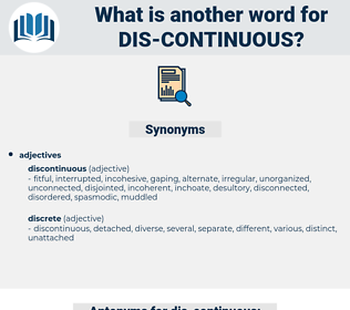 dis continuous, synonym dis continuous, another word for dis continuous, words like dis continuous, thesaurus dis continuous
