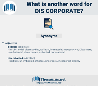 dis-corporate, synonym dis-corporate, another word for dis-corporate, words like dis-corporate, thesaurus dis-corporate