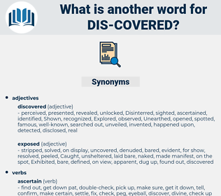 dis-covered, synonym dis-covered, another word for dis-covered, words like dis-covered, thesaurus dis-covered