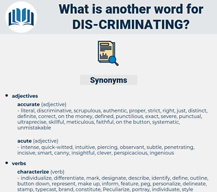dis-criminating, synonym dis-criminating, another word for dis-criminating, words like dis-criminating, thesaurus dis-criminating