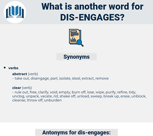 dis-engages, synonym dis-engages, another word for dis-engages, words like dis-engages, thesaurus dis-engages