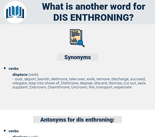 dis enthroning, synonym dis enthroning, another word for dis enthroning, words like dis enthroning, thesaurus dis enthroning
