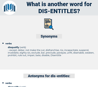 dis entitles, synonym dis entitles, another word for dis entitles, words like dis entitles, thesaurus dis entitles