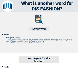 dis fashion, synonym dis fashion, another word for dis fashion, words like dis fashion, thesaurus dis fashion