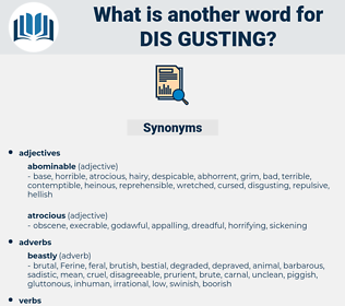 dis gusting, synonym dis gusting, another word for dis gusting, words like dis gusting, thesaurus dis gusting