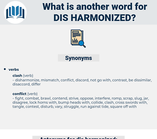 dis harmonized, synonym dis harmonized, another word for dis harmonized, words like dis harmonized, thesaurus dis harmonized