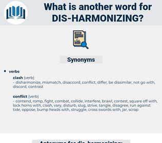 dis harmonizing, synonym dis harmonizing, another word for dis harmonizing, words like dis harmonizing, thesaurus dis harmonizing