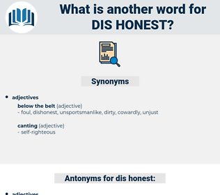 dis-honest, synonym dis-honest, another word for dis-honest, words like dis-honest, thesaurus dis-honest