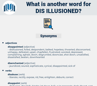 dis-illusioned, synonym dis-illusioned, another word for dis-illusioned, words like dis-illusioned, thesaurus dis-illusioned
