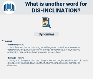 dis-inclination, synonym dis-inclination, another word for dis-inclination, words like dis-inclination, thesaurus dis-inclination