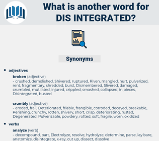 dis-integrated, synonym dis-integrated, another word for dis-integrated, words like dis-integrated, thesaurus dis-integrated
