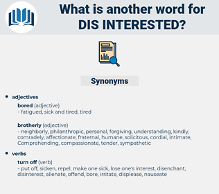 dis-interested, synonym dis-interested, another word for dis-interested, words like dis-interested, thesaurus dis-interested