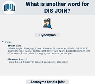 dis-join, synonym dis-join, another word for dis-join, words like dis-join, thesaurus dis-join
