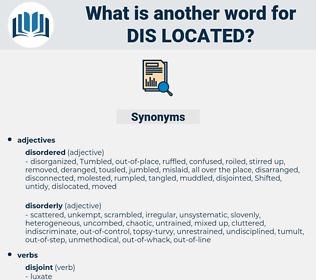 dis-located, synonym dis-located, another word for dis-located, words like dis-located, thesaurus dis-located