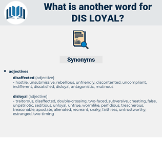 dis-loyal, synonym dis-loyal, another word for dis-loyal, words like dis-loyal, thesaurus dis-loyal