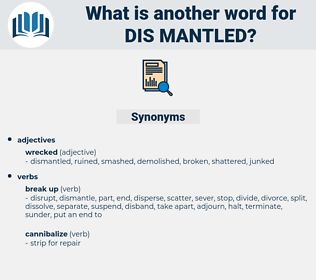 dis-mantled, synonym dis-mantled, another word for dis-mantled, words like dis-mantled, thesaurus dis-mantled