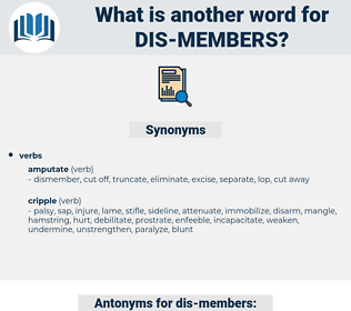 dis-members, synonym dis-members, another word for dis-members, words like dis-members, thesaurus dis-members