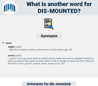 dis-mounted, synonym dis-mounted, another word for dis-mounted, words like dis-mounted, thesaurus dis-mounted