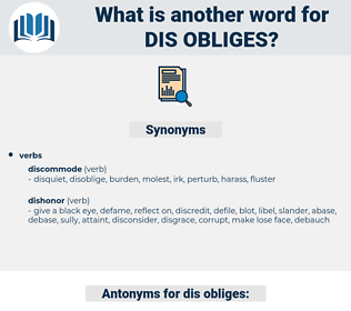 dis obliges, synonym dis obliges, another word for dis obliges, words like dis obliges, thesaurus dis obliges