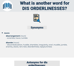 dis-orderlinesses, synonym dis-orderlinesses, another word for dis-orderlinesses, words like dis-orderlinesses, thesaurus dis-orderlinesses