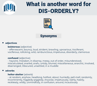 dis-orderly, synonym dis-orderly, another word for dis-orderly, words like dis-orderly, thesaurus dis-orderly