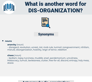dis organization, synonym dis organization, another word for dis organization, words like dis organization, thesaurus dis organization