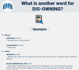 dis-owning, synonym dis-owning, another word for dis-owning, words like dis-owning, thesaurus dis-owning