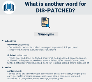 dis-patched, synonym dis-patched, another word for dis-patched, words like dis-patched, thesaurus dis-patched