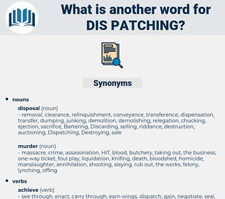 dis-patching, synonym dis-patching, another word for dis-patching, words like dis-patching, thesaurus dis-patching