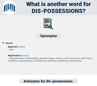 dis possessions, synonym dis possessions, another word for dis possessions, words like dis possessions, thesaurus dis possessions