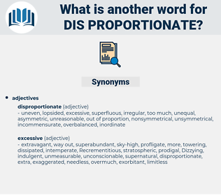 dis-proportionate, synonym dis-proportionate, another word for dis-proportionate, words like dis-proportionate, thesaurus dis-proportionate