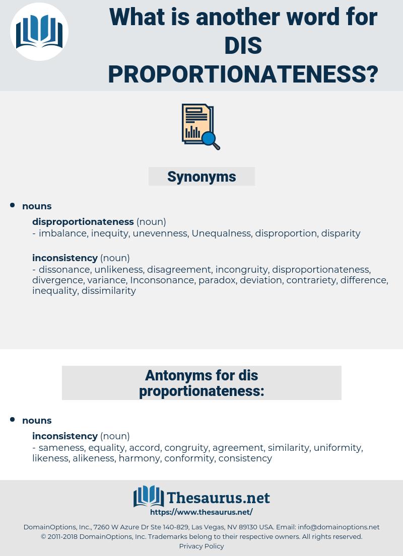 dis proportionateness, synonym dis proportionateness, another word for dis proportionateness, words like dis proportionateness, thesaurus dis proportionateness