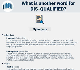 dis-qualified, synonym dis-qualified, another word for dis-qualified, words like dis-qualified, thesaurus dis-qualified