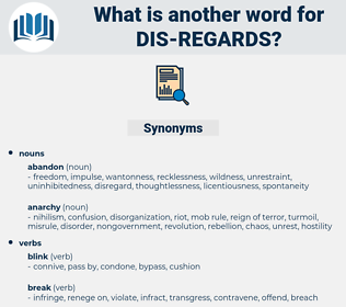 dis-regards, synonym dis-regards, another word for dis-regards, words like dis-regards, thesaurus dis-regards