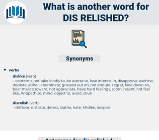 dis-relished, synonym dis-relished, another word for dis-relished, words like dis-relished, thesaurus dis-relished