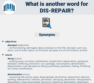 dis-repair, synonym dis-repair, another word for dis-repair, words like dis-repair, thesaurus dis-repair