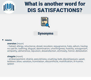 dis-satisfactions, synonym dis-satisfactions, another word for dis-satisfactions, words like dis-satisfactions, thesaurus dis-satisfactions