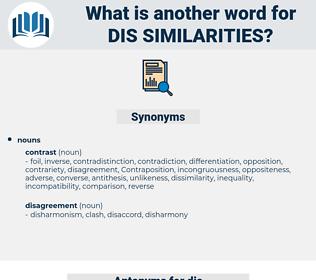 dis-similarities, synonym dis-similarities, another word for dis-similarities, words like dis-similarities, thesaurus dis-similarities