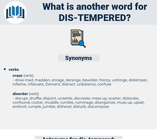 dis tempered, synonym dis tempered, another word for dis tempered, words like dis tempered, thesaurus dis tempered
