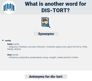dis-tort, synonym dis-tort, another word for dis-tort, words like dis-tort, thesaurus dis-tort